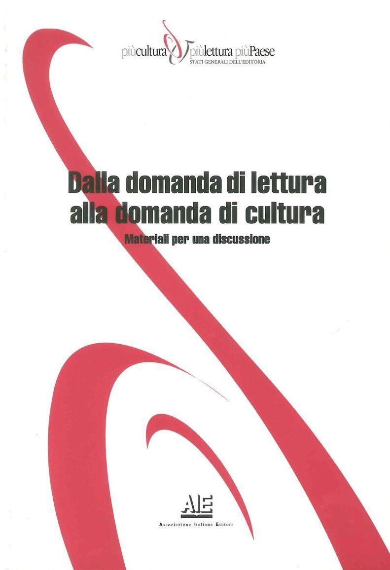 Dalla domanda di lettura alla domanda di cultura