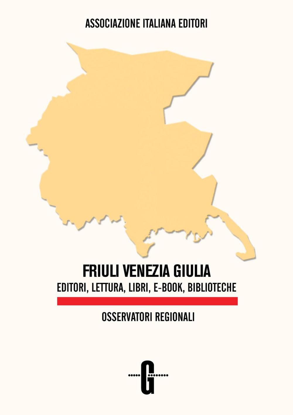 Friuli Venezia Giulia. Editori, lettura, libri, e-book, biblioteche