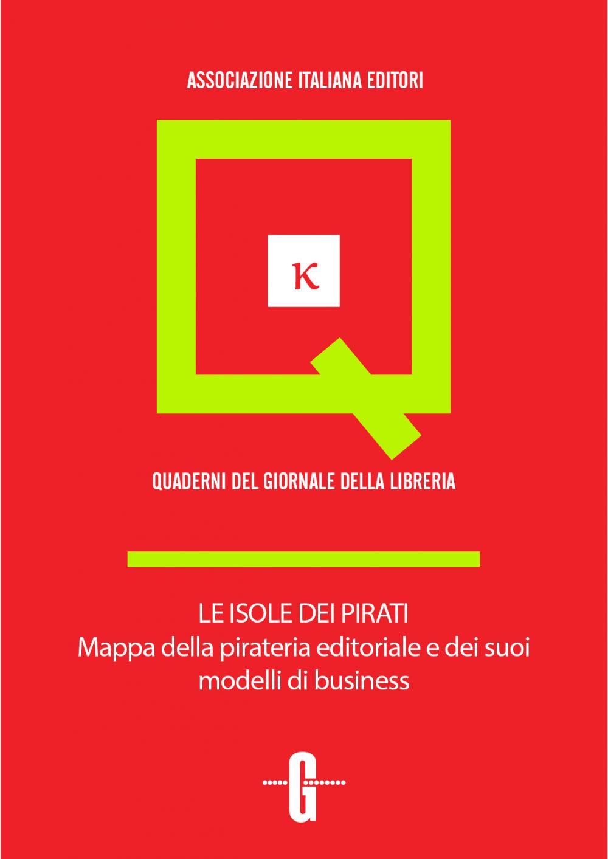 Le isole dei pirati. Mappa della pirateria editoriale e dei suoi modelli di business